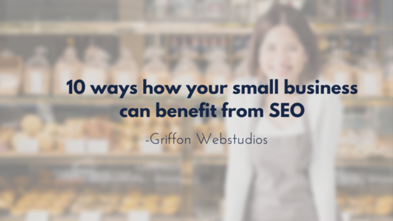 10-ways-how-your-small-business-can-benefit-from-SEO-Griffon-Webstudios-1