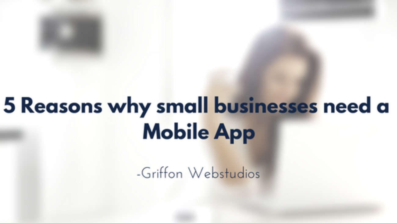 5-reasons-why-small-businesses-need-a-mobile-app