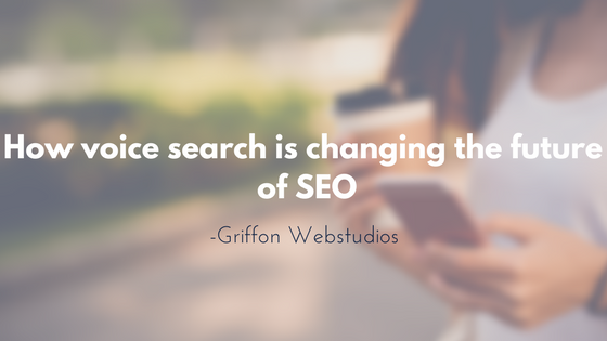 Voice search is changing the future of SEO