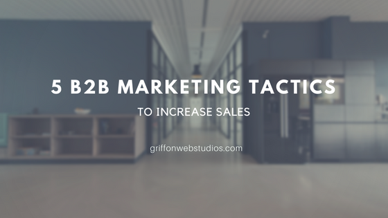 5-B2B-MARKETING-TACTICS-TO-INCREASE-YOUR-SALES