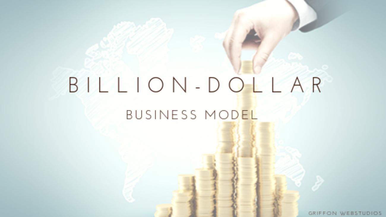 Billion-Dollar-Business-Model