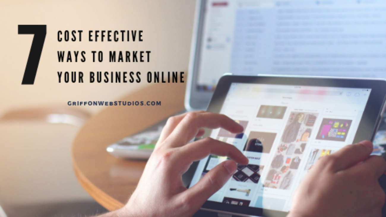 7-cost-effective-ways-to-market-your-business-online