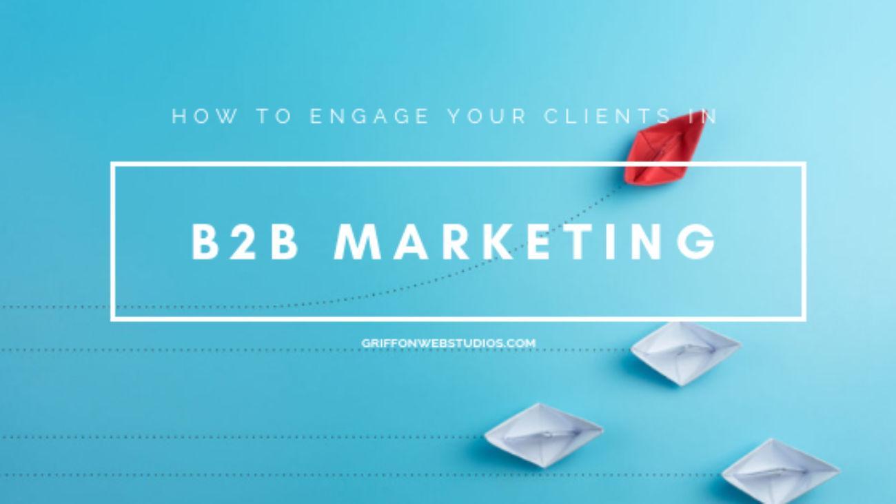 How-to-engage-your-clients-in-B2B-Marketing