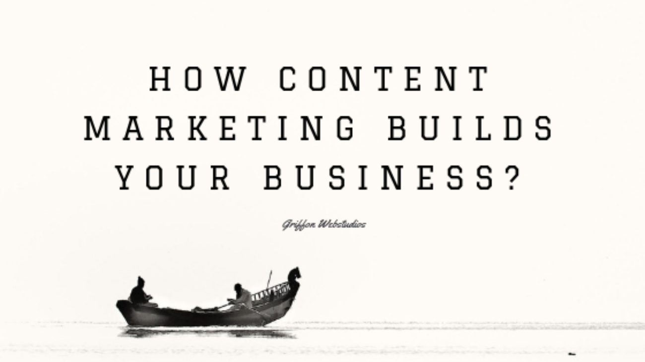 How-Content-Marketing-Builds-Your-Business