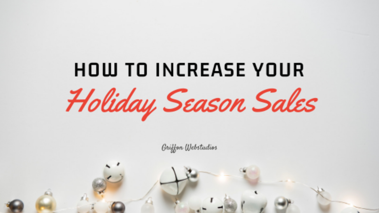 How-to-increase-your-holiday-sales-Griffon-Webstudios