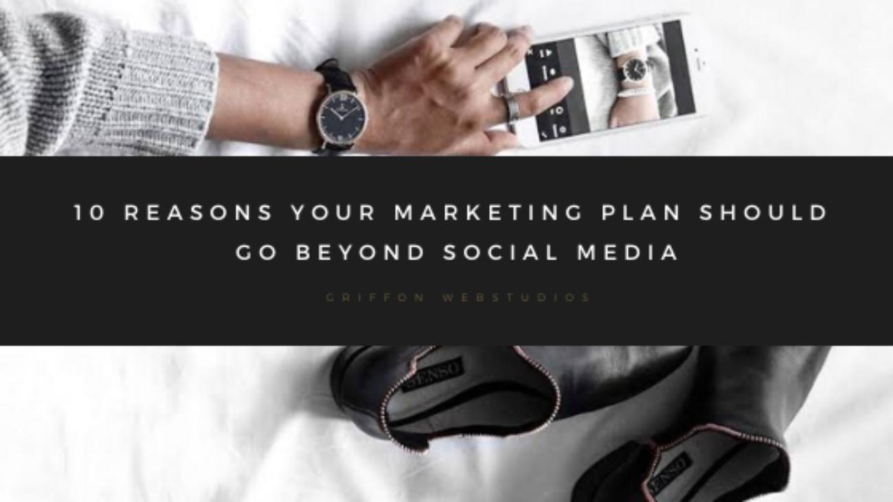 10-Reasons-your-marketing-plan-should-go-beyond-social-media