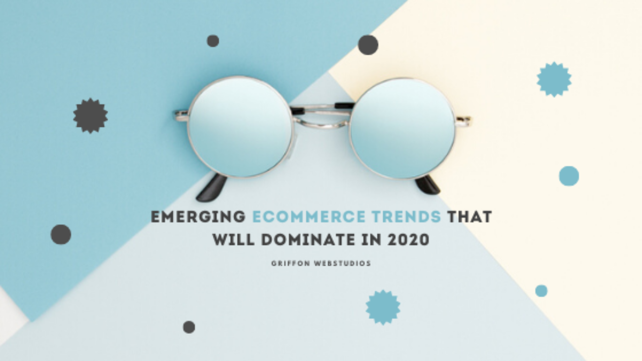 Emerging-ecommerce-trends-that-will-dominate-in-2020