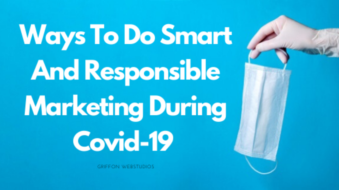 Ways-To-Do-Smart-And-Responsible-Marketing-During-Covid-19-