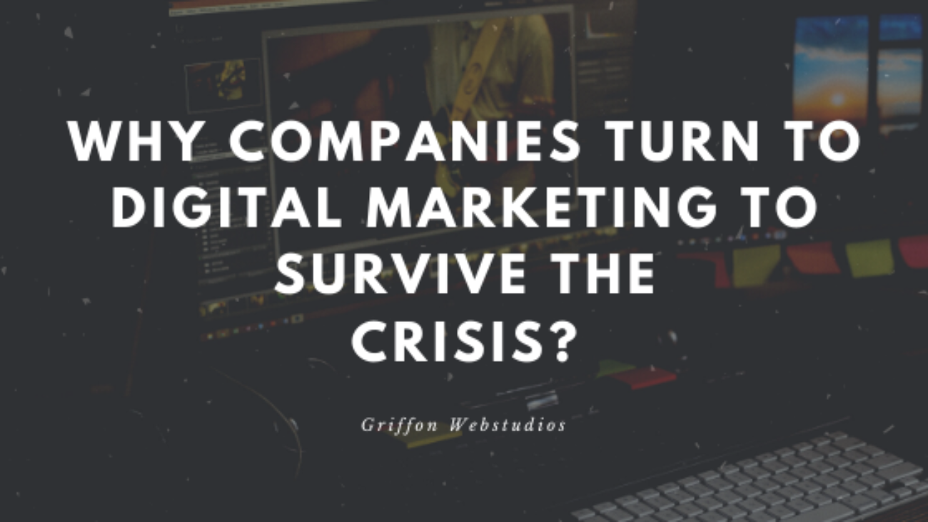 Why-Companies-Turn-To-Digital-Marketing-To-Survive-The-Crisis.