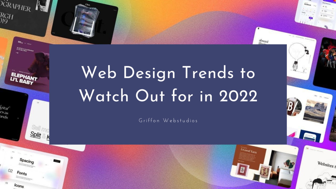 Web Design Trends to Watch Out for in 2022